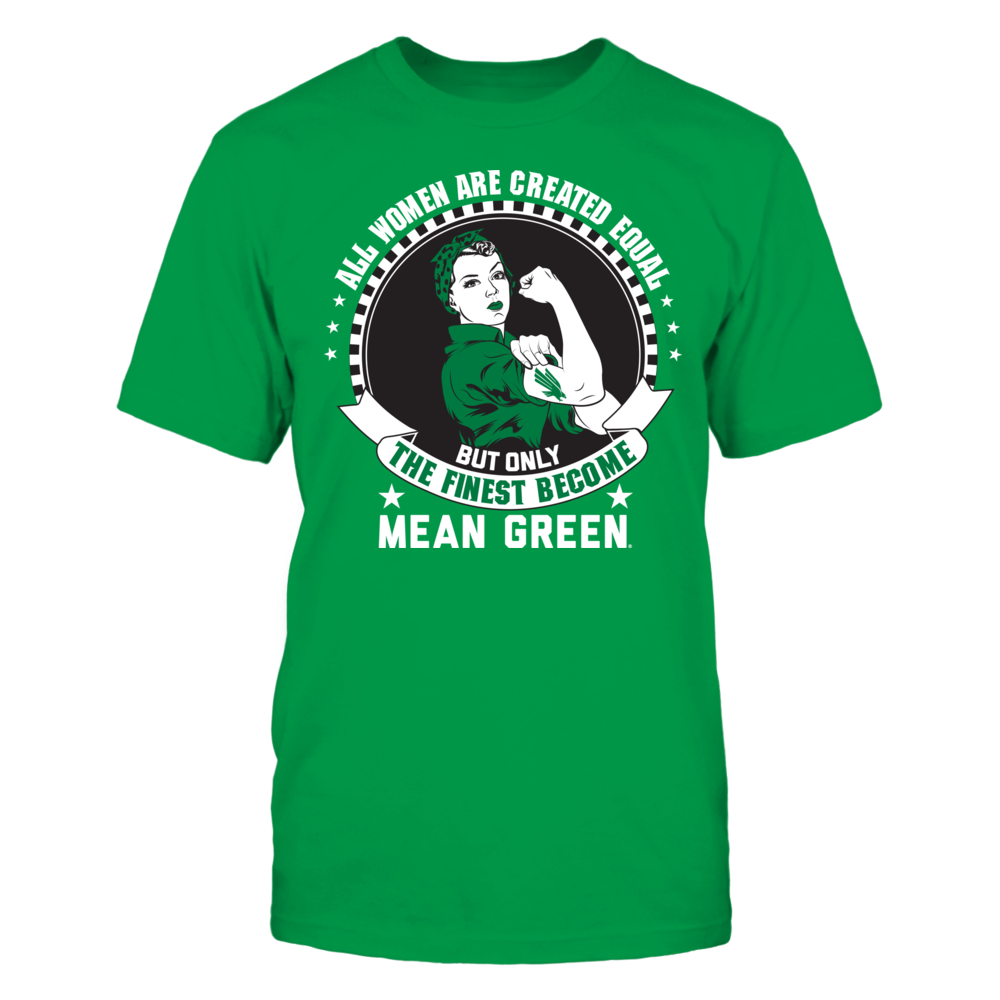 North Texas Mean Green North Texas Mean Green - All Women Are Created Equal FanPrint