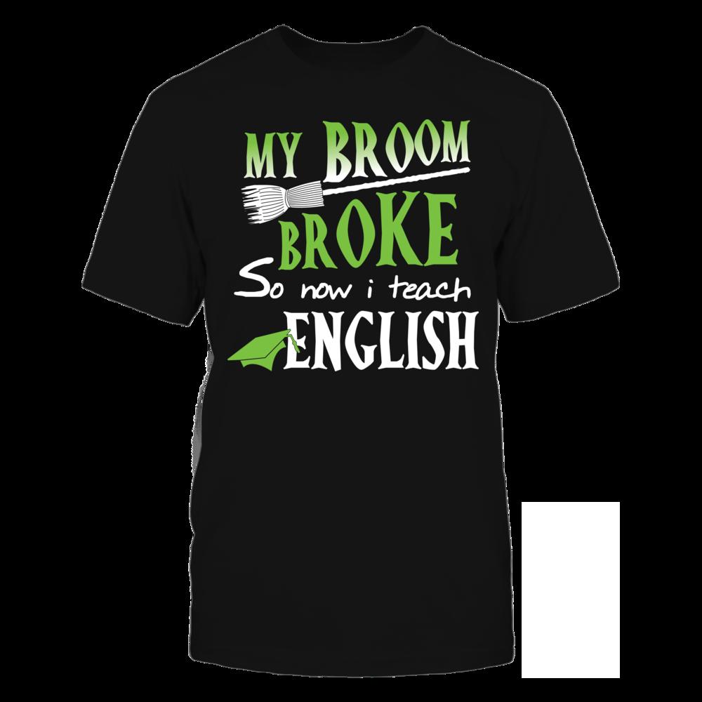 TShirt Hoodie MY BROOM BROKE SO NOW I TEACH ENGLISH NEW FanPrint