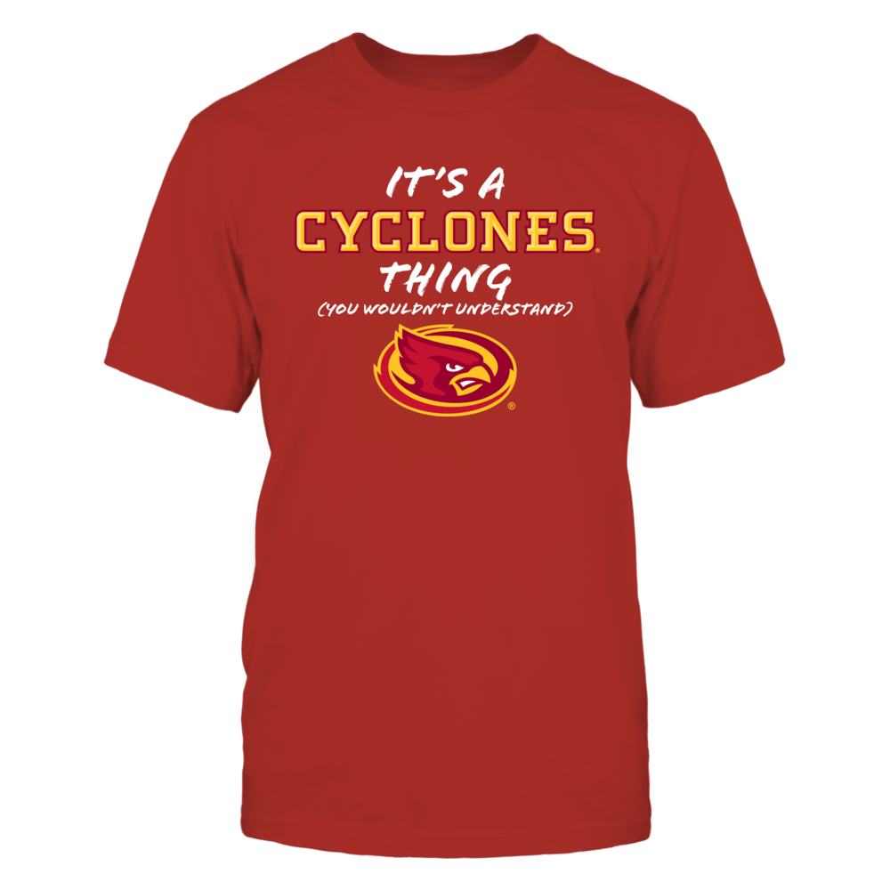 Iowa State Cyclones It's a Cyclones Thing - You Wouldn't Understand - Iowa State University FanPrint