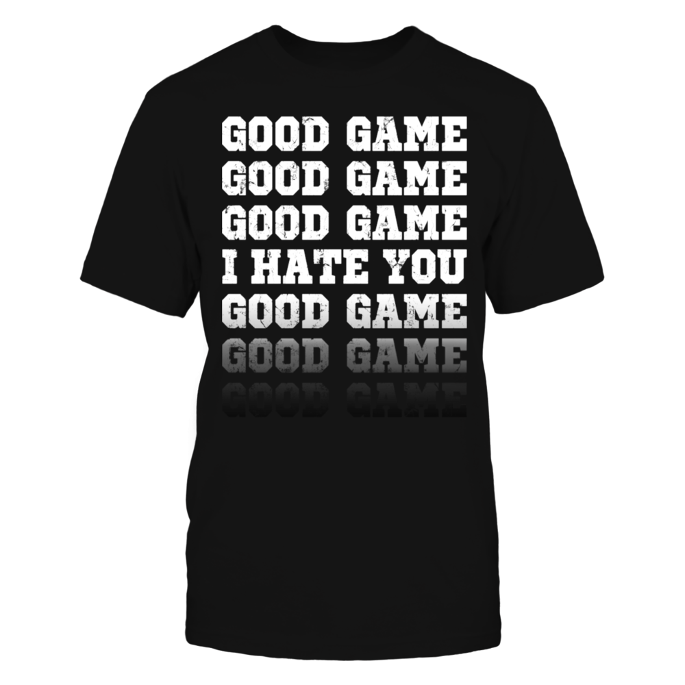 good game funny T-Shirt Front picture
