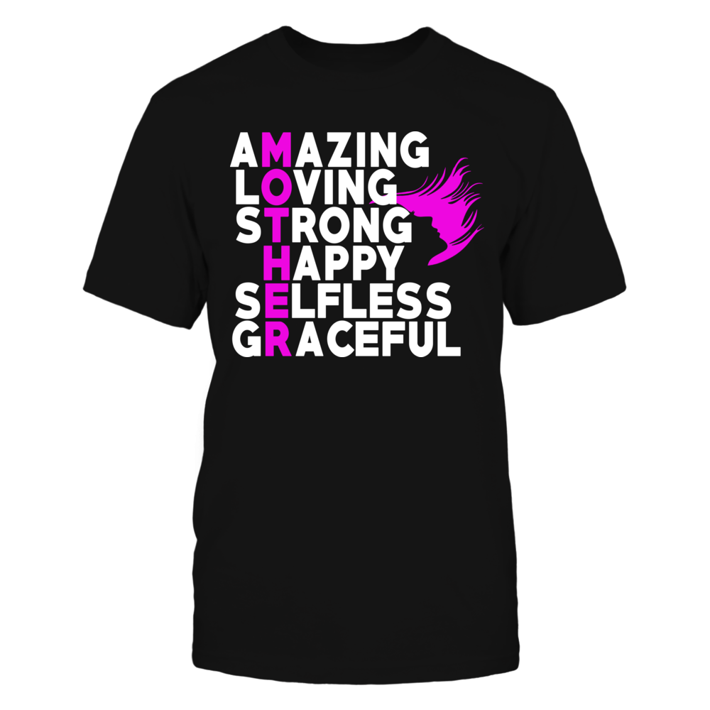 TShirt Hoodie Mother - Amazing Loving Strong Happy Selfless Graceful Tshirt FanPrint