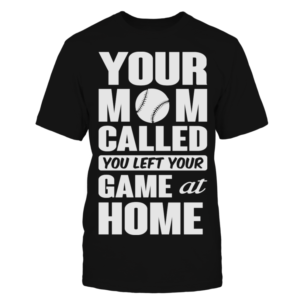 You left your game at home - baseball T-Shirt Front picture