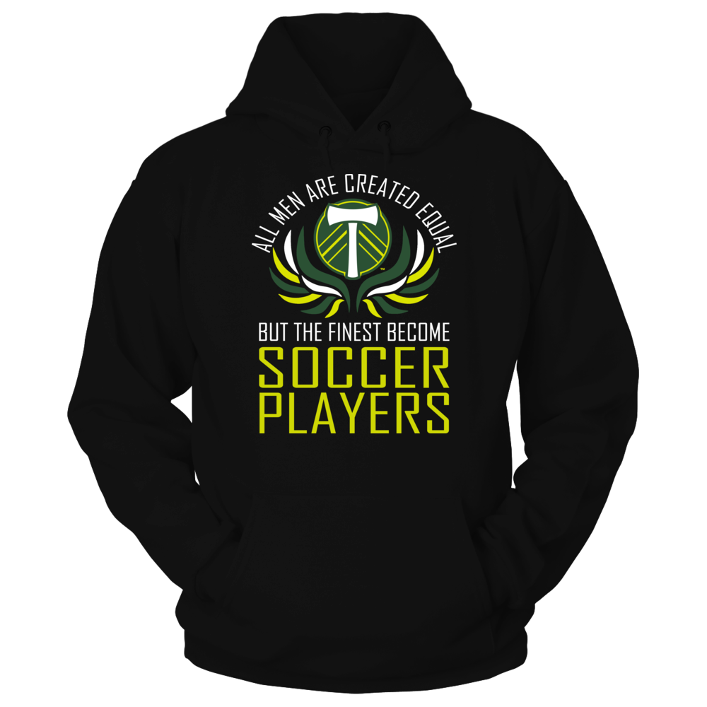 All Men Are Created Equal, The Finest Become Soccer Players...Limited Edition Not Available Anywhere Else! Front picture
