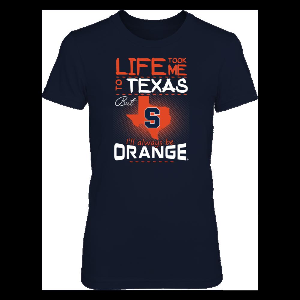 Syracuse Orange - Life Took Me To Texas Front picture