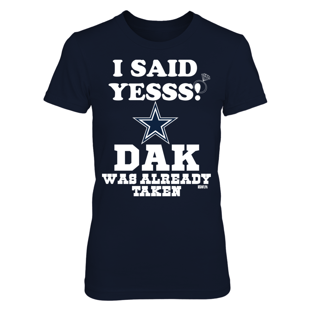I said Yes Dak was already taken Shirt Front picture