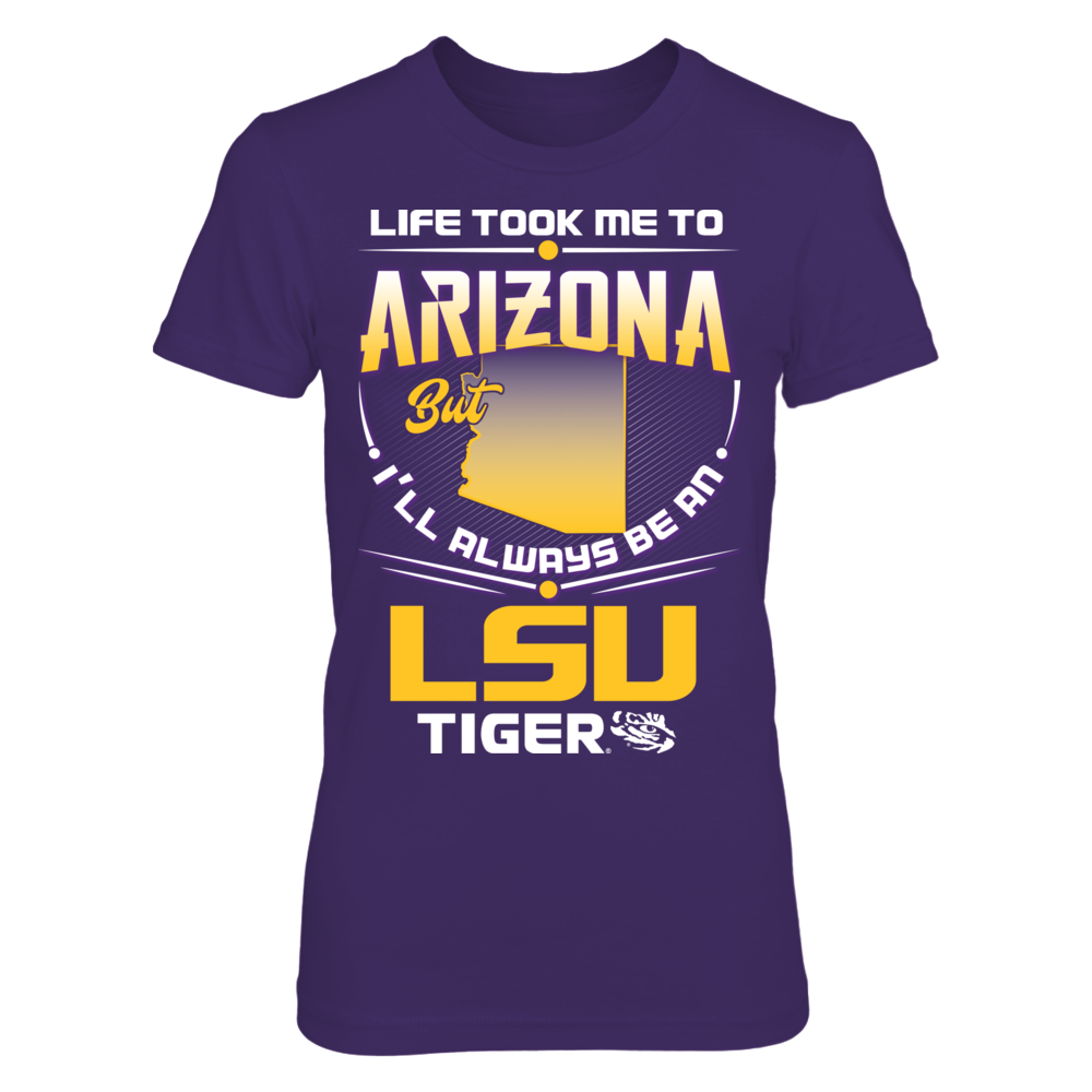 LSU Tigers - Life Took Me To Arizona Front picture