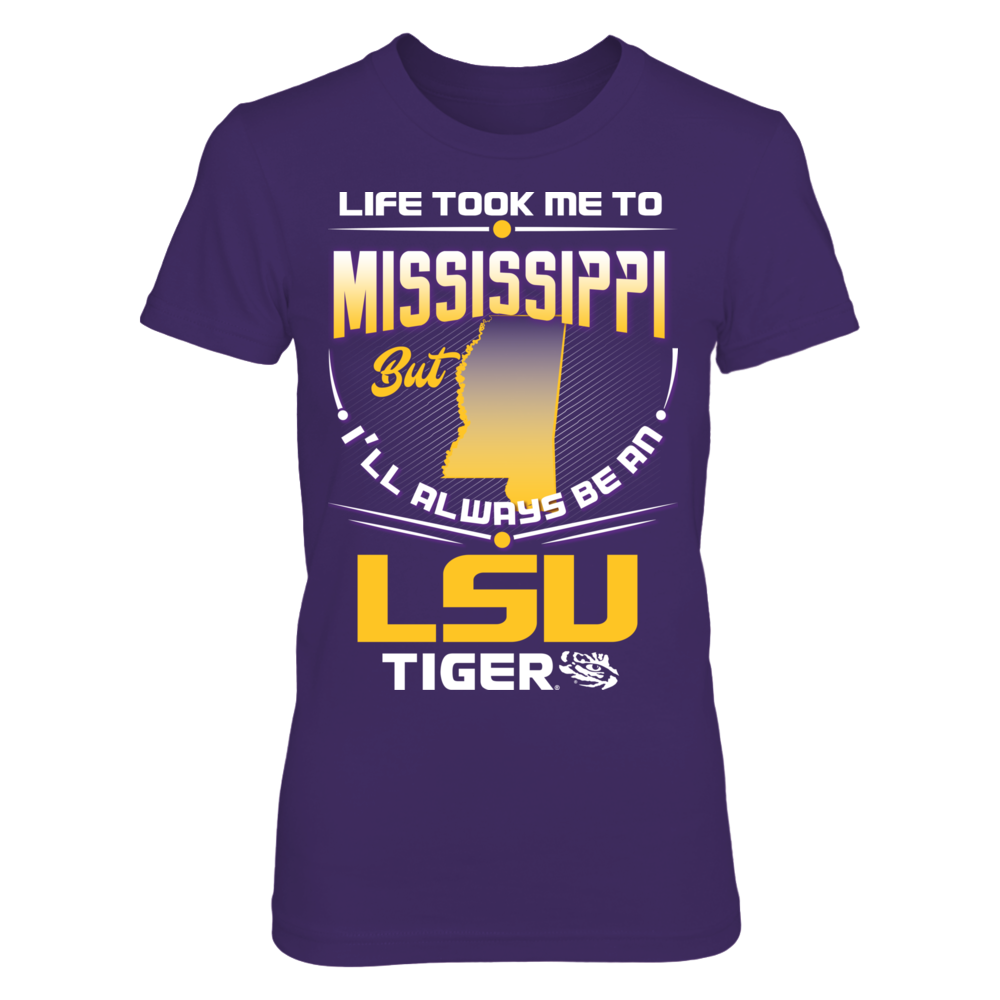 LSU Tigers - Life Took Me To Mississippi Front picture