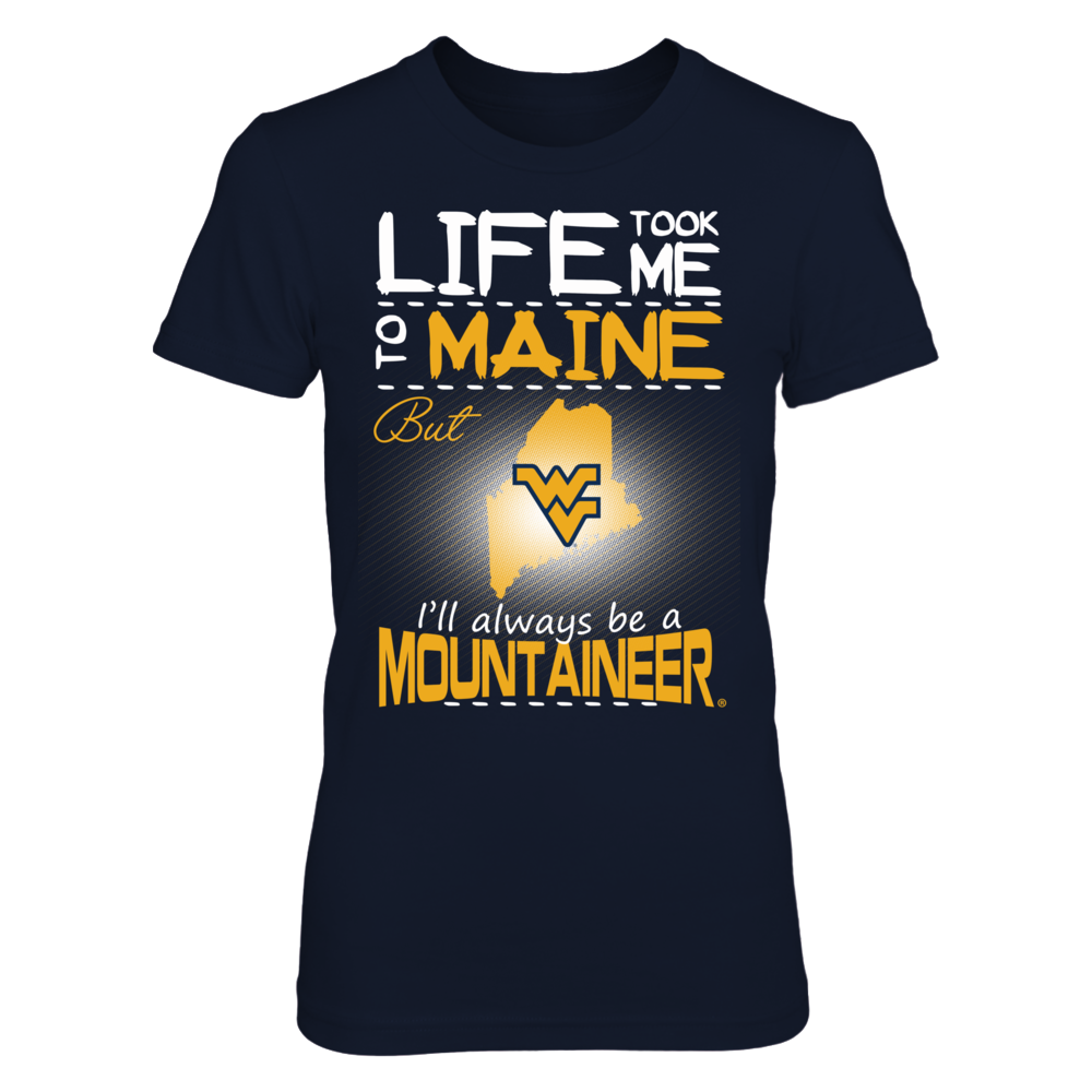 West Virginia Mountaineers - Life Took Me To Maine Front picture