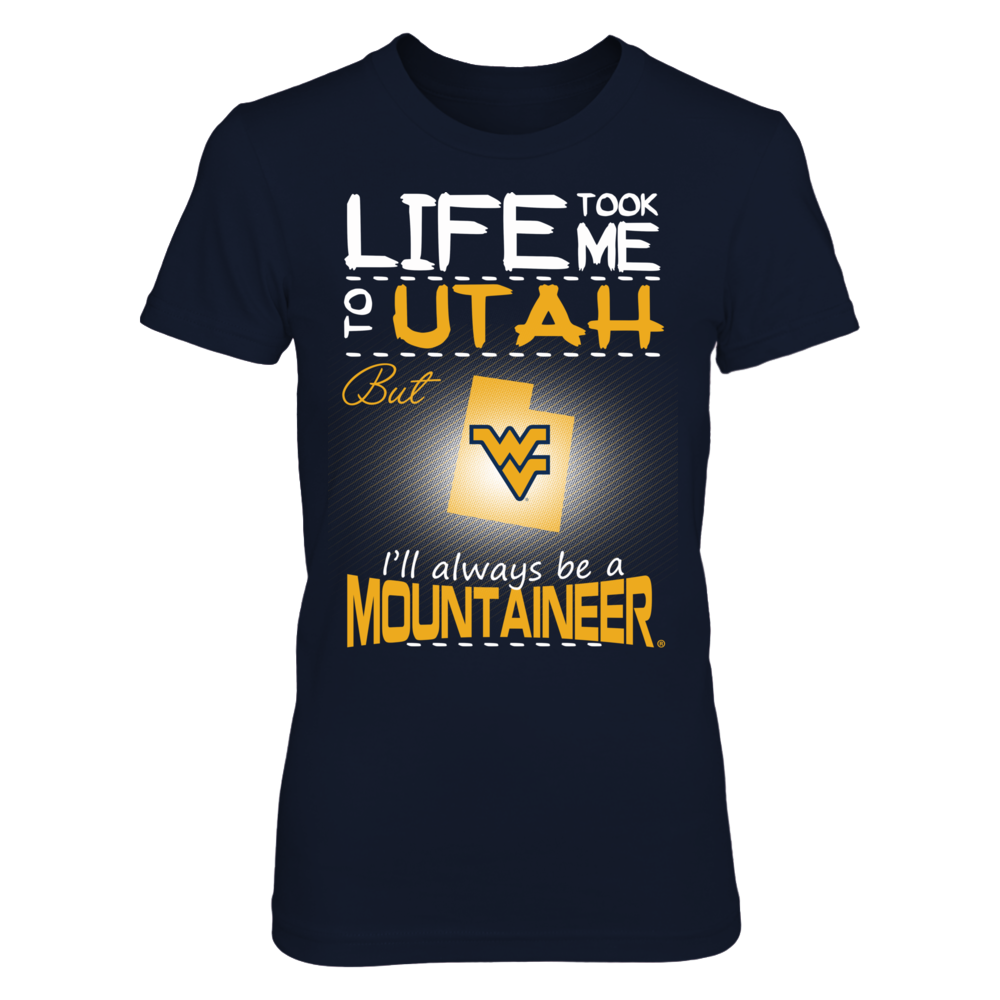 West Virginia Mountaineers - Life Took Me To Utah Front picture