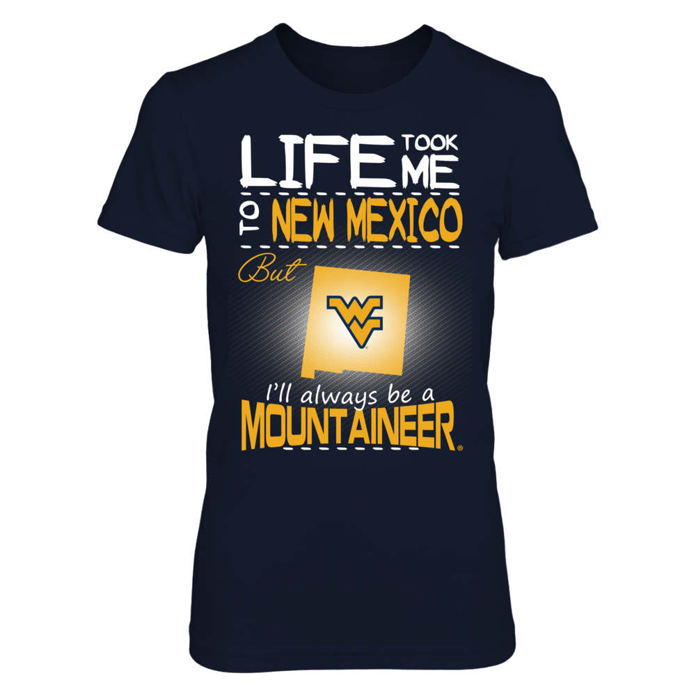 West Virginia Mountaineers - Life Took Me To New Mexico Front picture