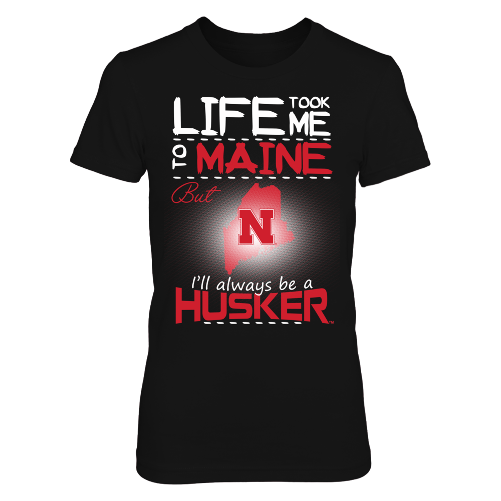 Nebraska Cornhuskers - Life Took Me To Maine Front picture