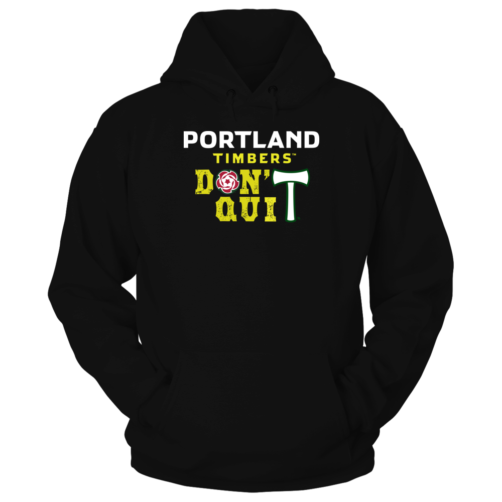 Portland Timbers Don't Quit Official Apparel...Not In Stores! Front picture