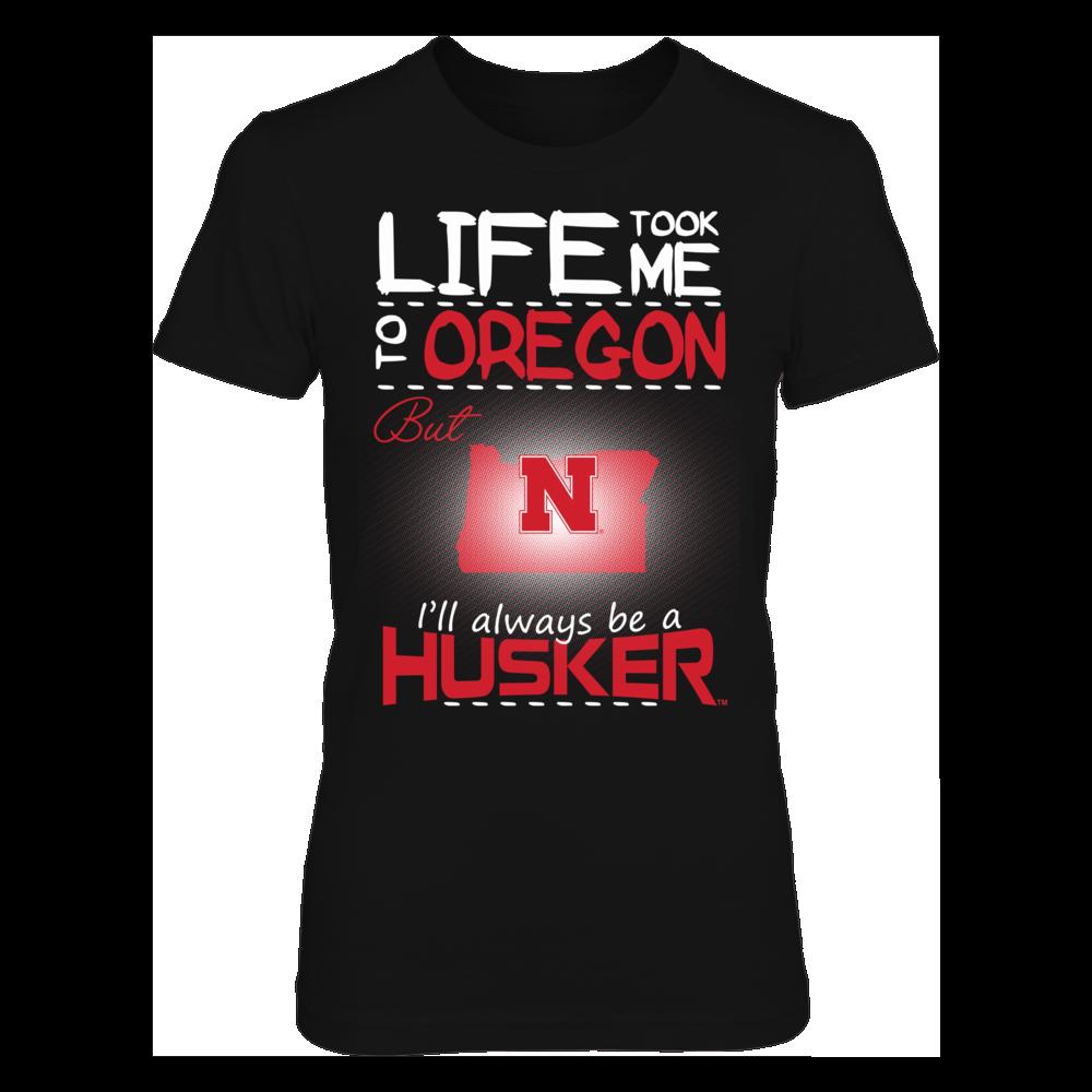 Nebraska Cornhuskers - Life Took Me To Oregon Front picture