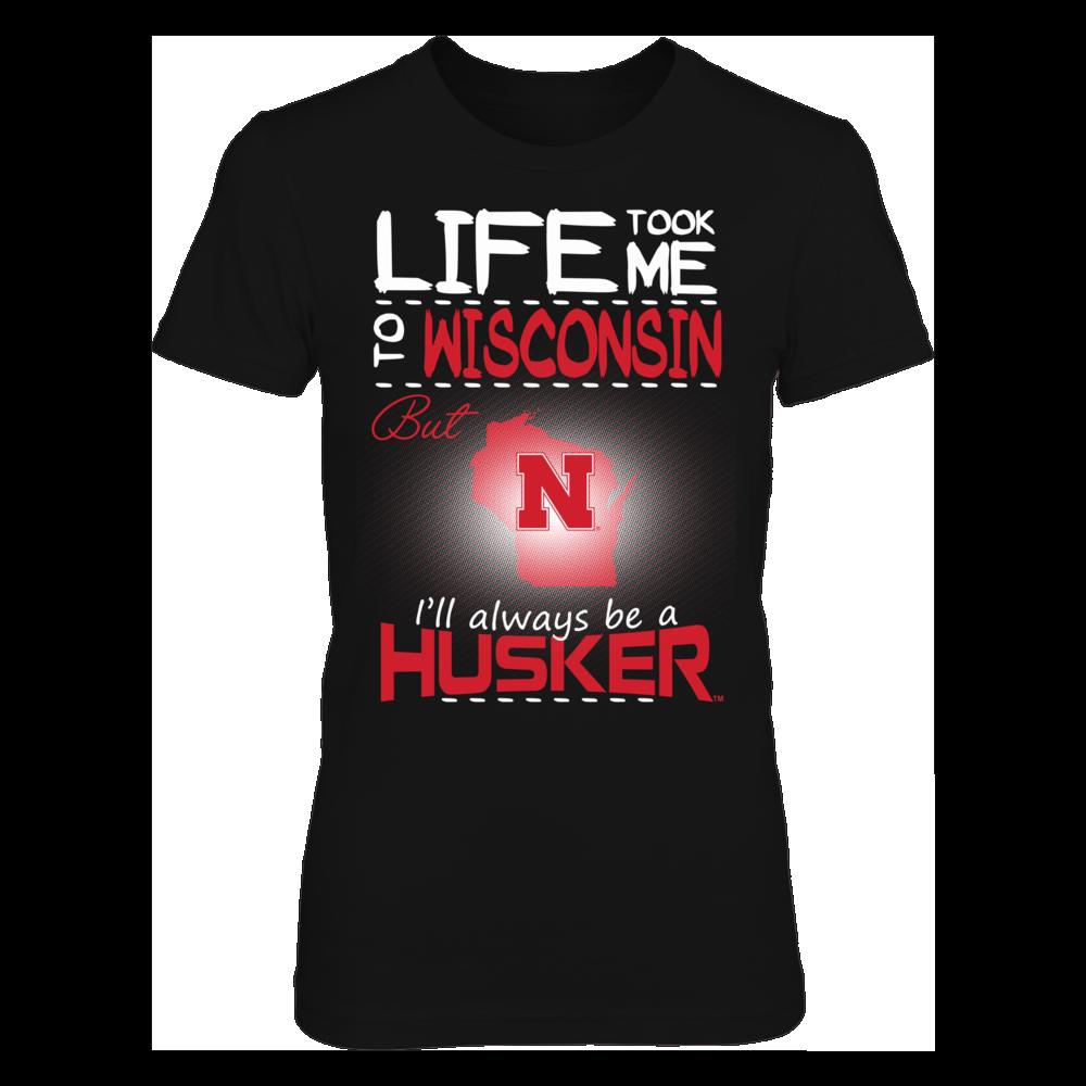 Nebraska Cornhuskers - Life Took Me To Wisconsin Front picture