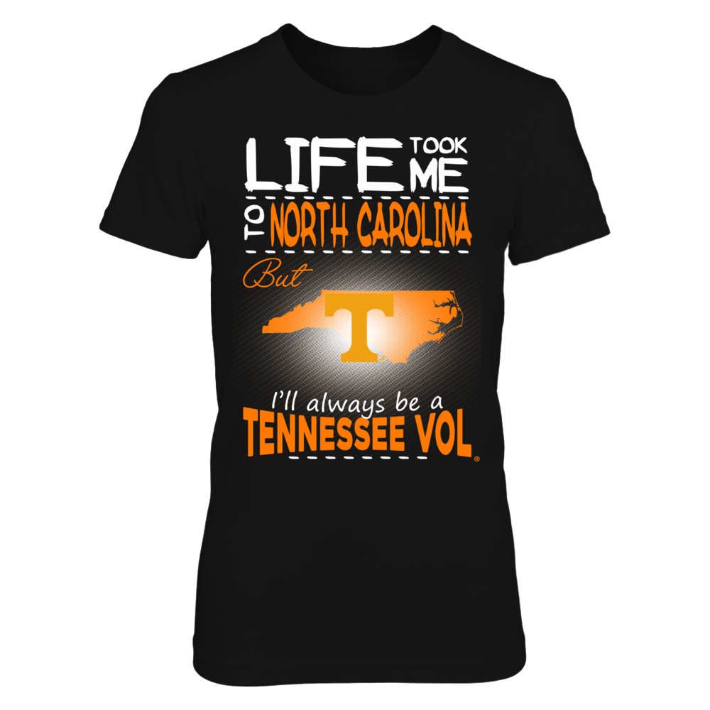 Tennessee Volunteers - Life Took Me To North Carolina Front picture
