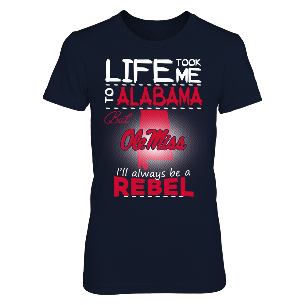 Ole Miss Rebels - Life Took Me To Alabama Front picture