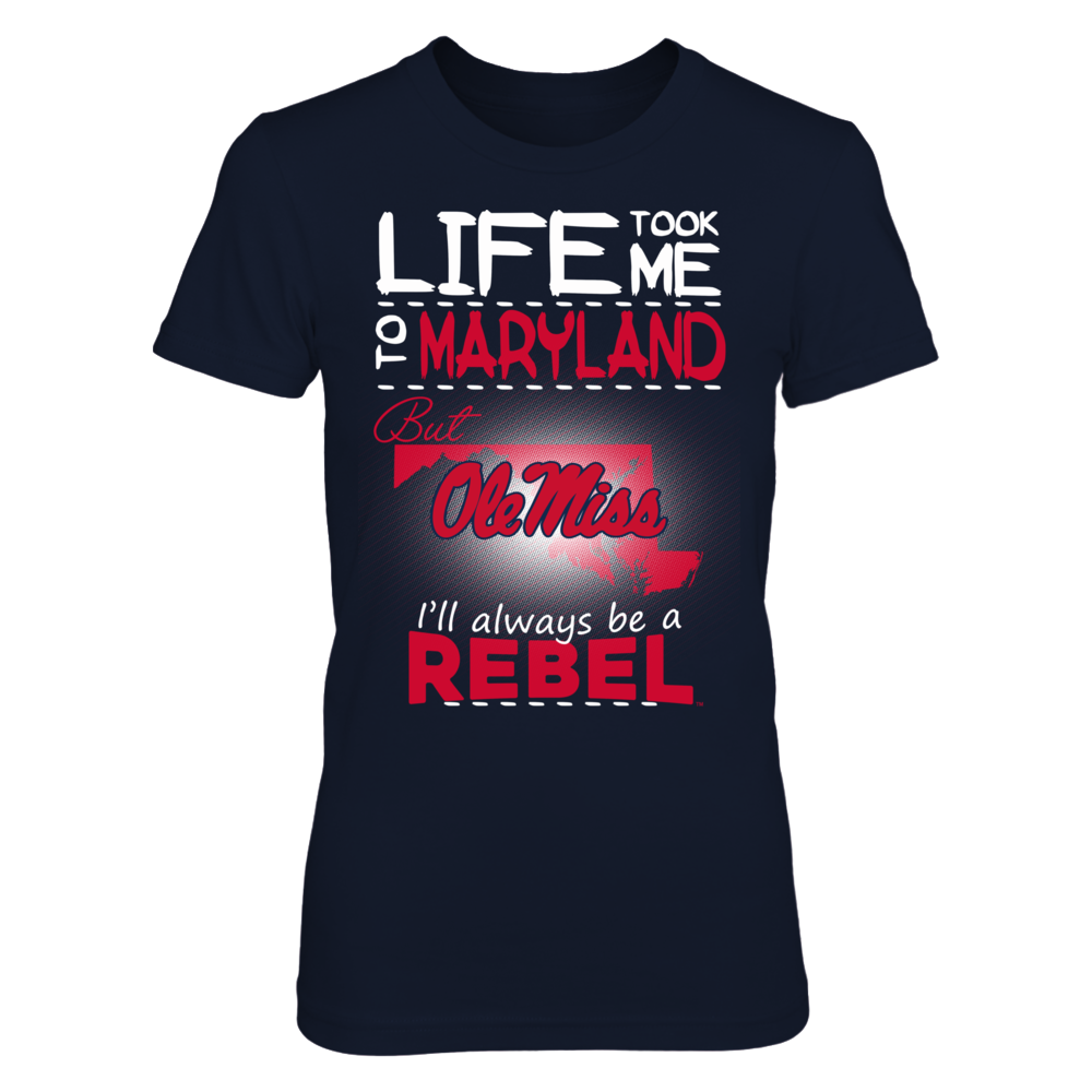 Ole Miss Rebels - Life Took Me To Maryland Front picture