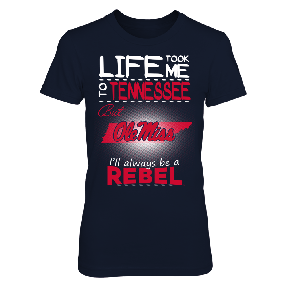 Ole Miss Rebels - Life Took Me To Tennessee Front picture