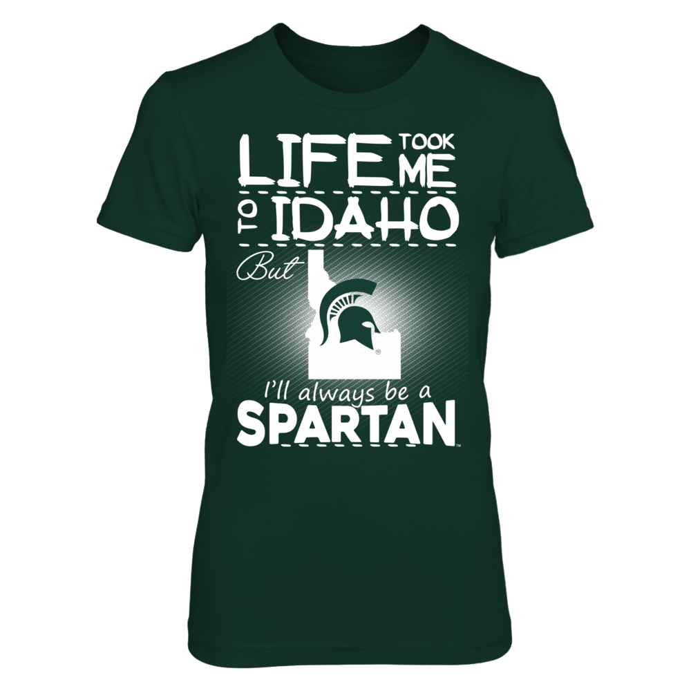 Michigan State Spartans - Life Took Me To Idaho Front picture