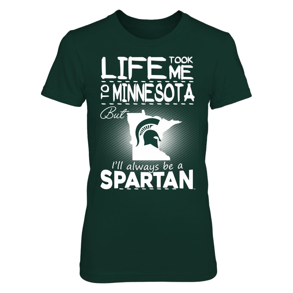 Michigan State Spartans - Life Took Me To Minnesota Front picture