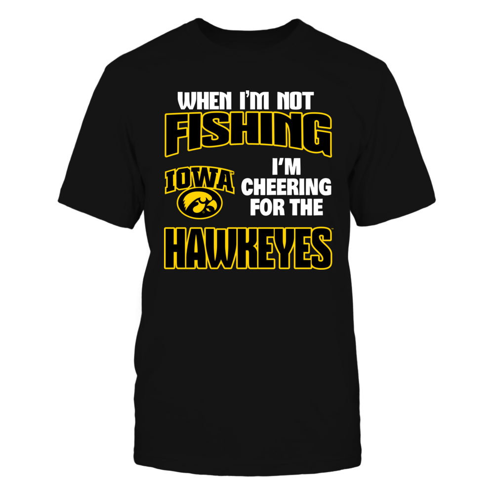 When I'm Not Fishing - Iowa Hawkeyes Front picture