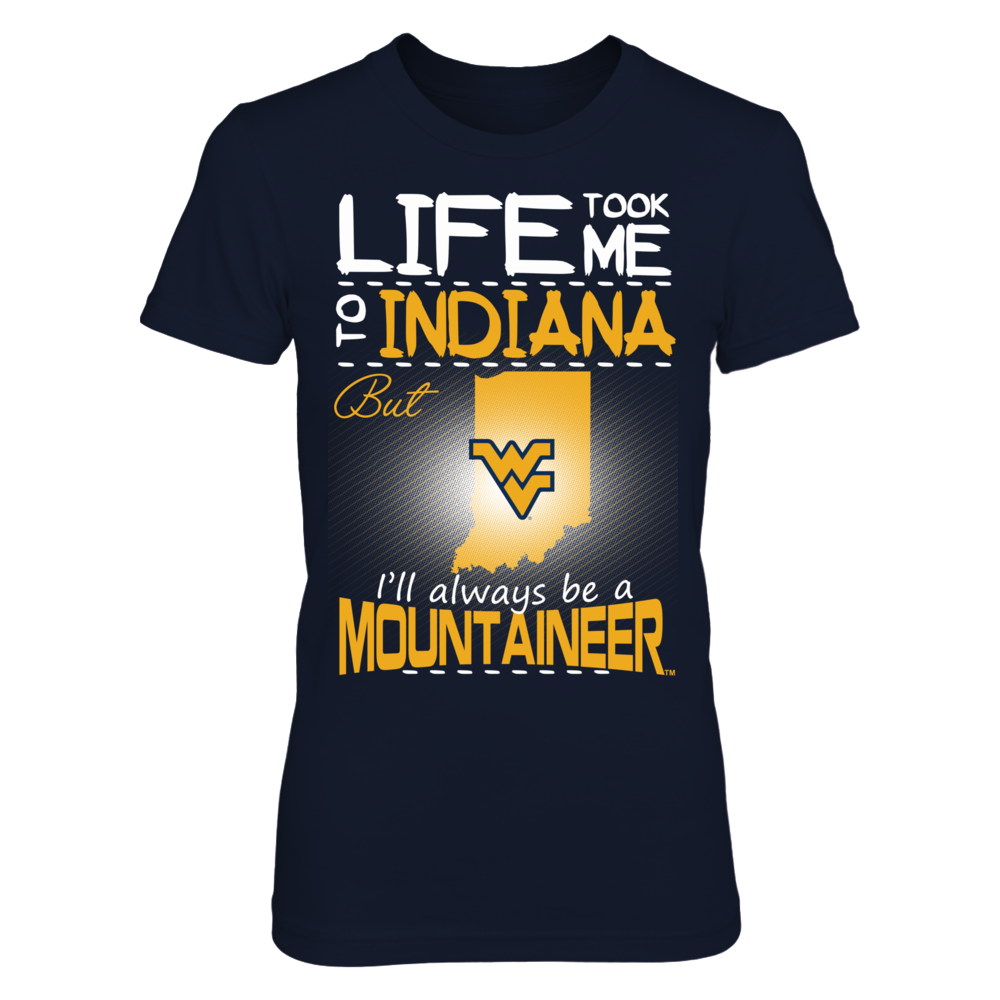 West Virginia Mountaineers - Life Took Me To Indiana Front picture