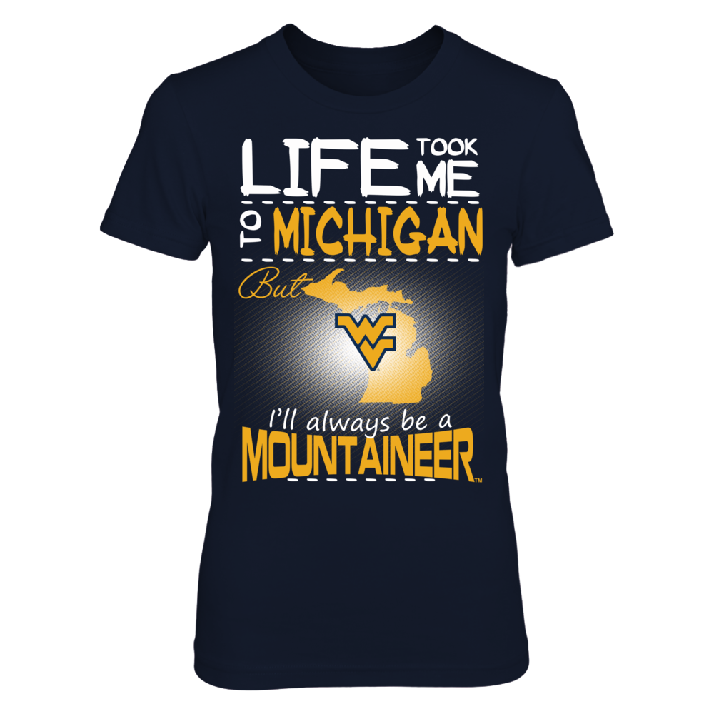 West Virginia Mountaineers - Life Took Me To Michigan Front picture