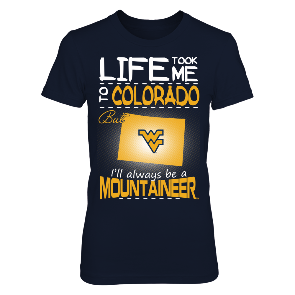 West Virginia Mountaineers - Life Took Me To Colorado Front picture