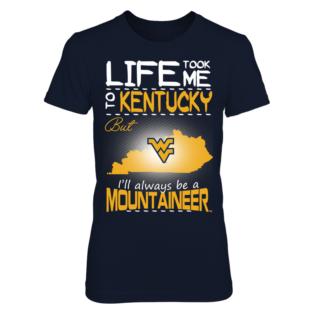 West Virginia Mountaineers - Life Took Me To Kentucky Front picture