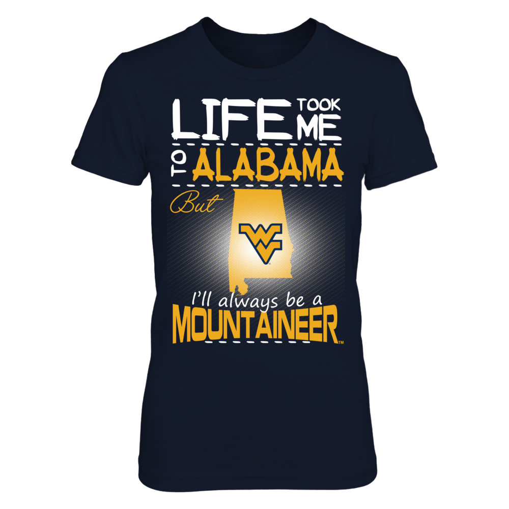 West Virginia Mountaineers - Life Took Me To Alabama Front picture