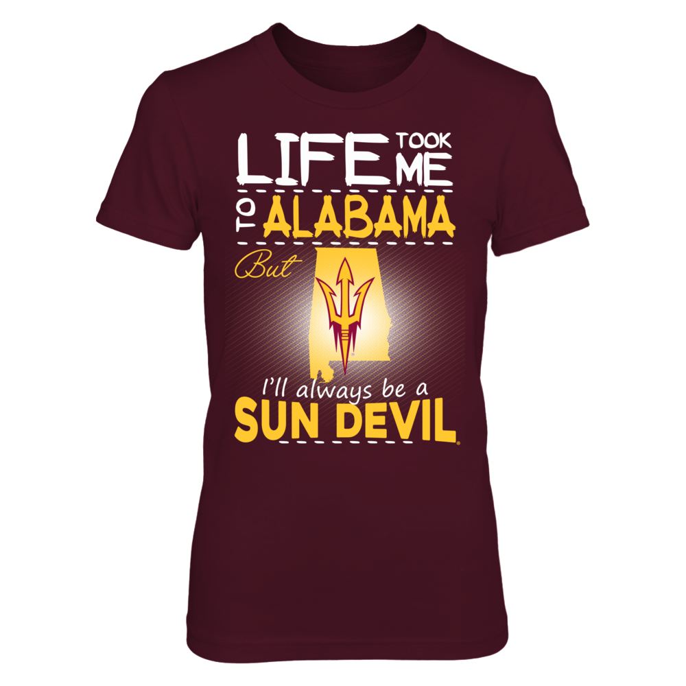 Arizona State Sun Devils - Life Took Me To Alabama Front picture