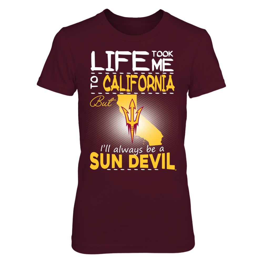 Arizona State Sun Devils - Life Took Me To California Front picture