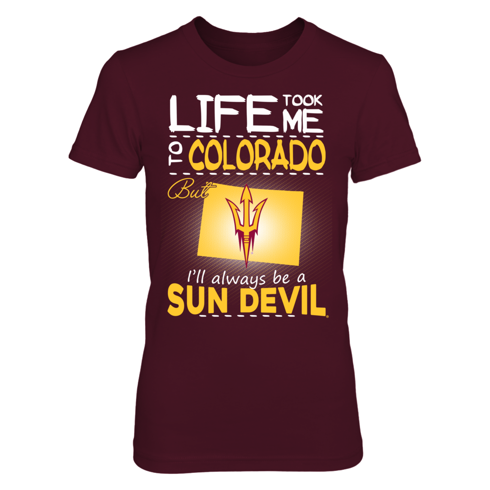 Arizona State Sun Devils - Life Took Me To Colorado Front picture