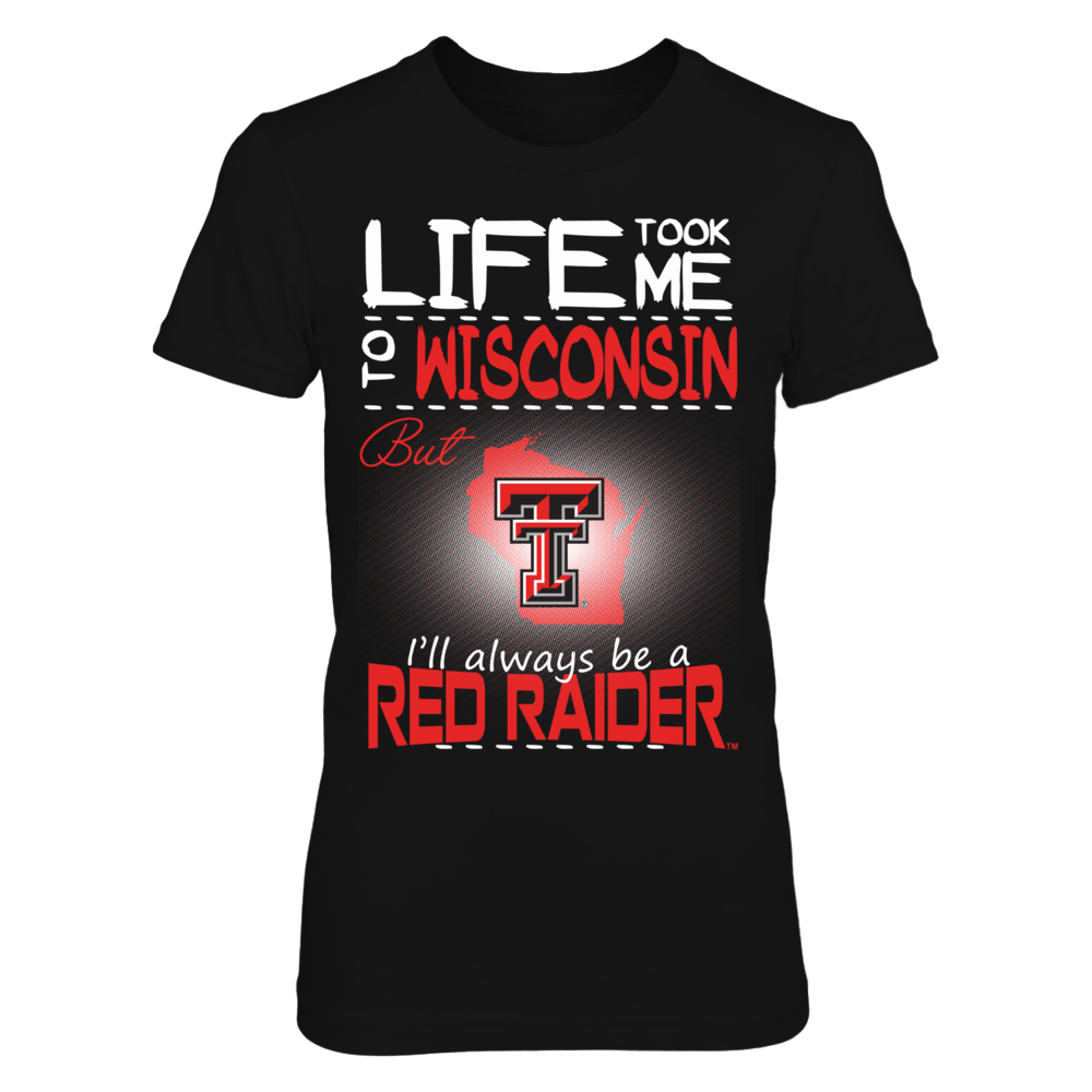 Texas Tech Red Raiders - Life Took Me To Wisconsin Front picture
