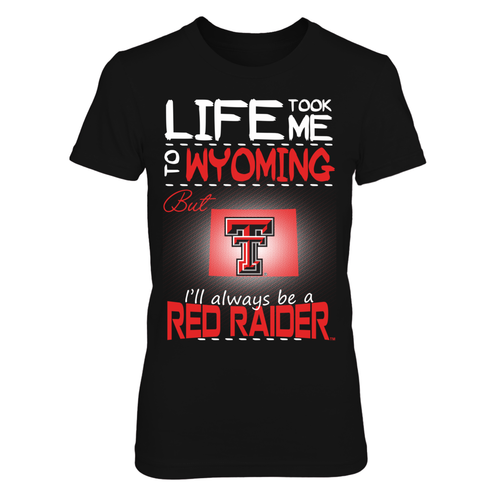 Texas Tech Red Raiders - Life Took Me To Wyoming Front picture