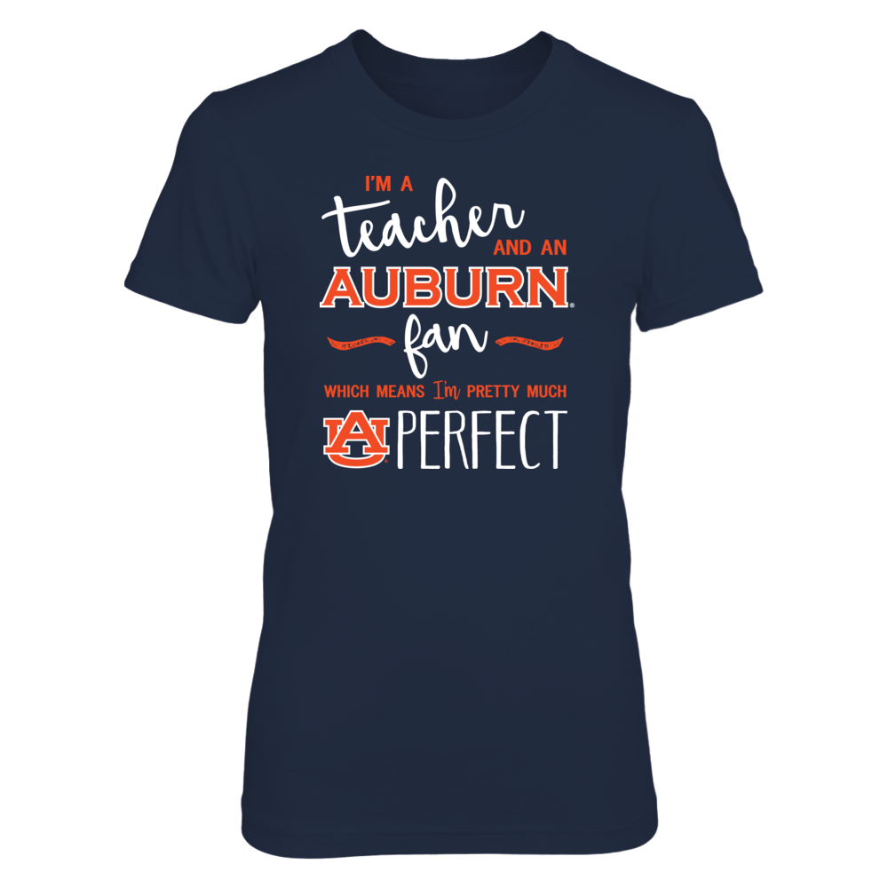 Perfect Teacher Auburn Tigers Fan T-Shirt | Tank | Hoodie Front picture