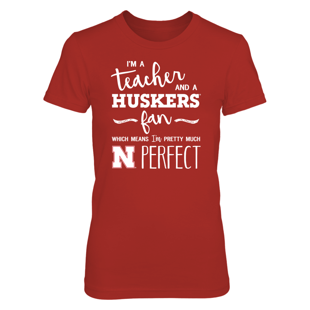 Perfect Teacher Nebraska Cornhuskers Fan T-Shirt | Tank | Hoodie Front picture