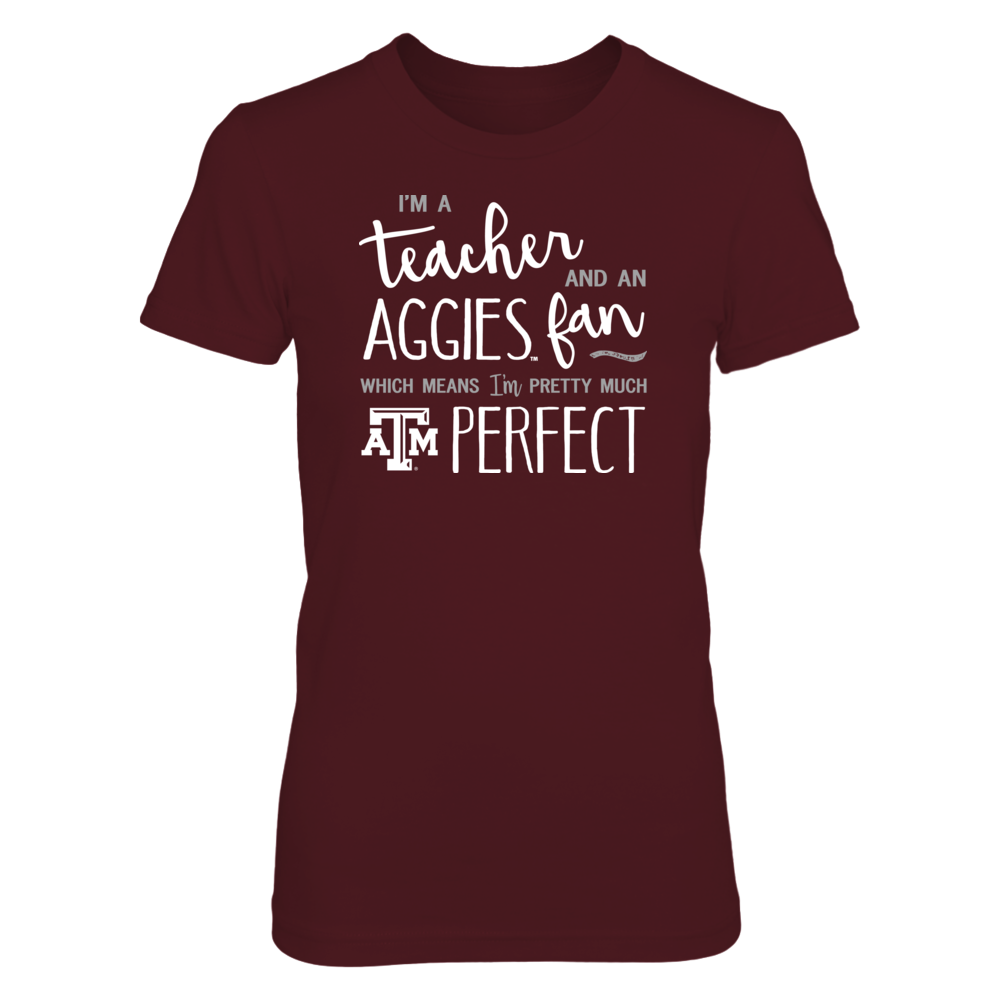 Perfect Teacher Texas A&M Aggies Fan T-Shirt | Tank | Hoodie Front picture