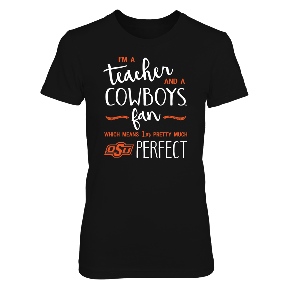 Perfect Teacher Oklahoma State Cowboys Fan T-Shirt | Tank | Hoodie Front picture