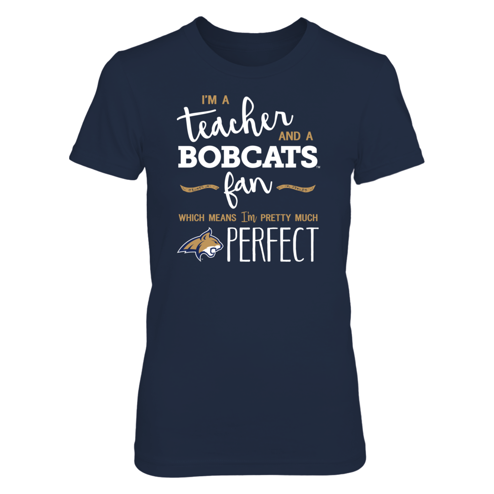 Perfect Teacher Montana State Bobcats Fan T-Shirt | Tank | Hoodie Front picture