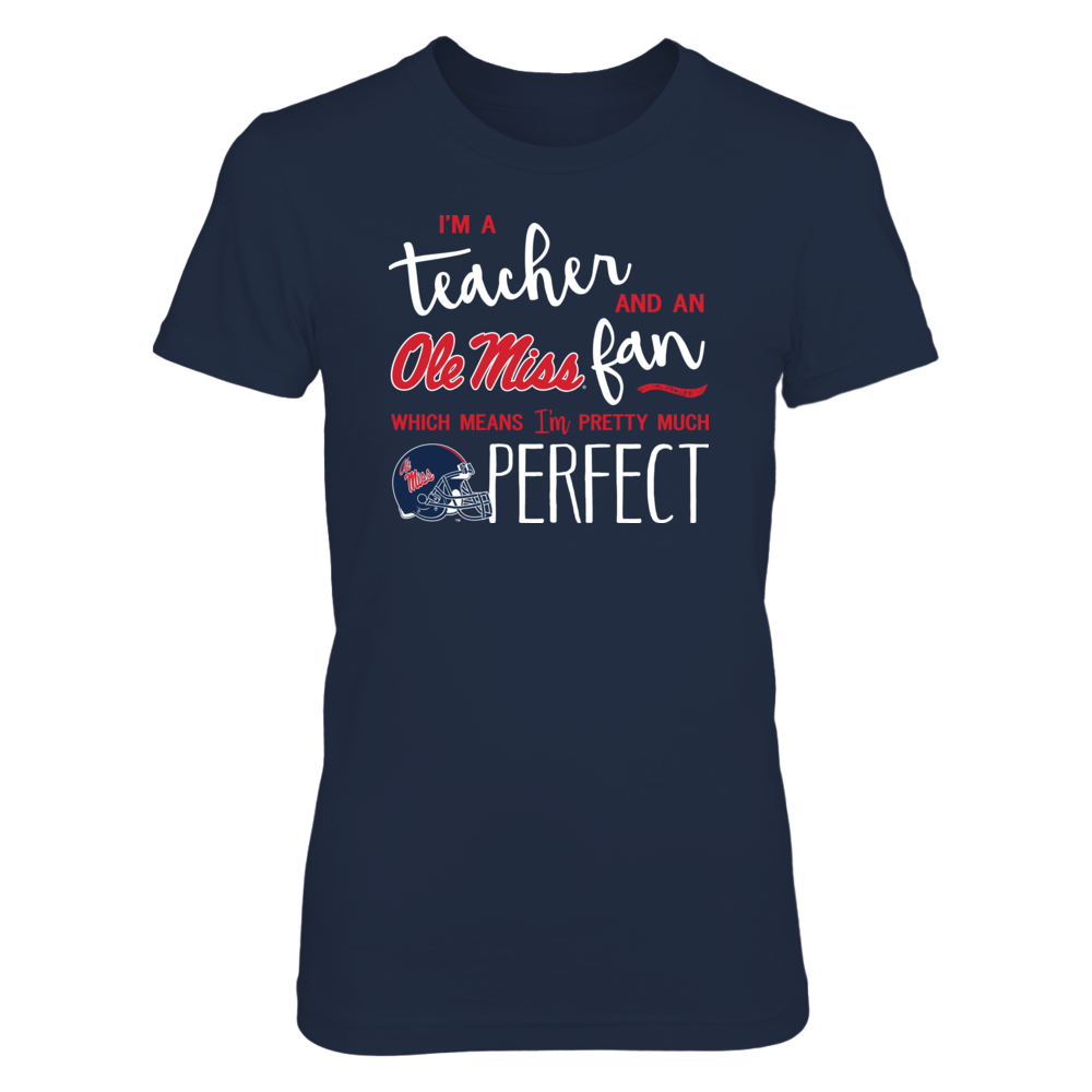Perfect Teacher Ole Miss Rebels Fan T-Shirt | Tank | Hoodie Front picture