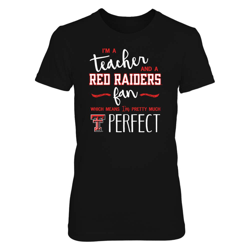 Perfect Teacher Texas Tech Red Raiders Fan T-Shirt | Tank | Hoodie Front picture