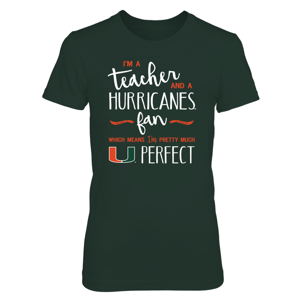 Perfect Teacher Miami Hurricanes Fan T-Shirt | Tank | Hoodie Front picture