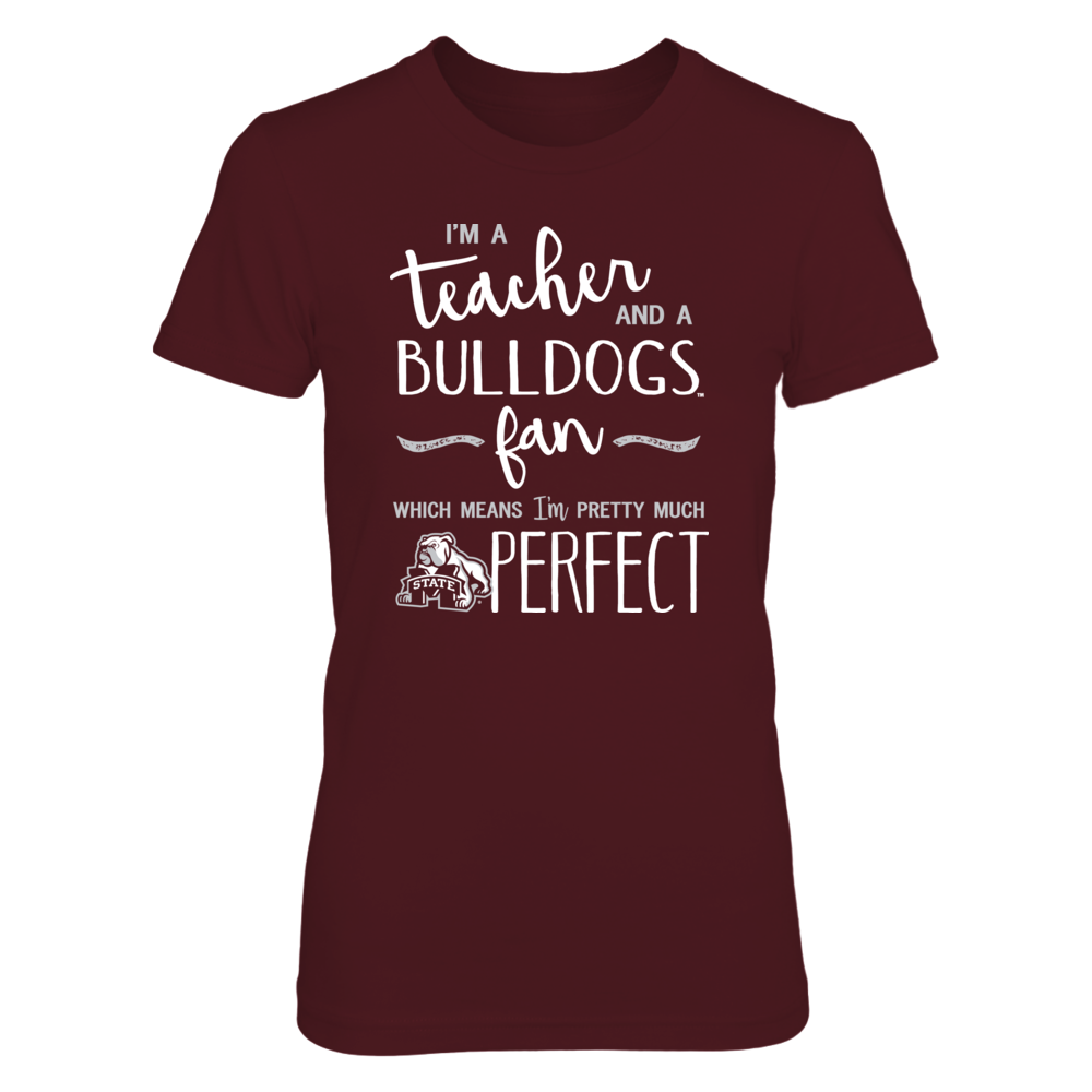 Perfect Teacher Mississippi State Bulldogs Fan T-Shirt | Tank | Hoodie Front picture