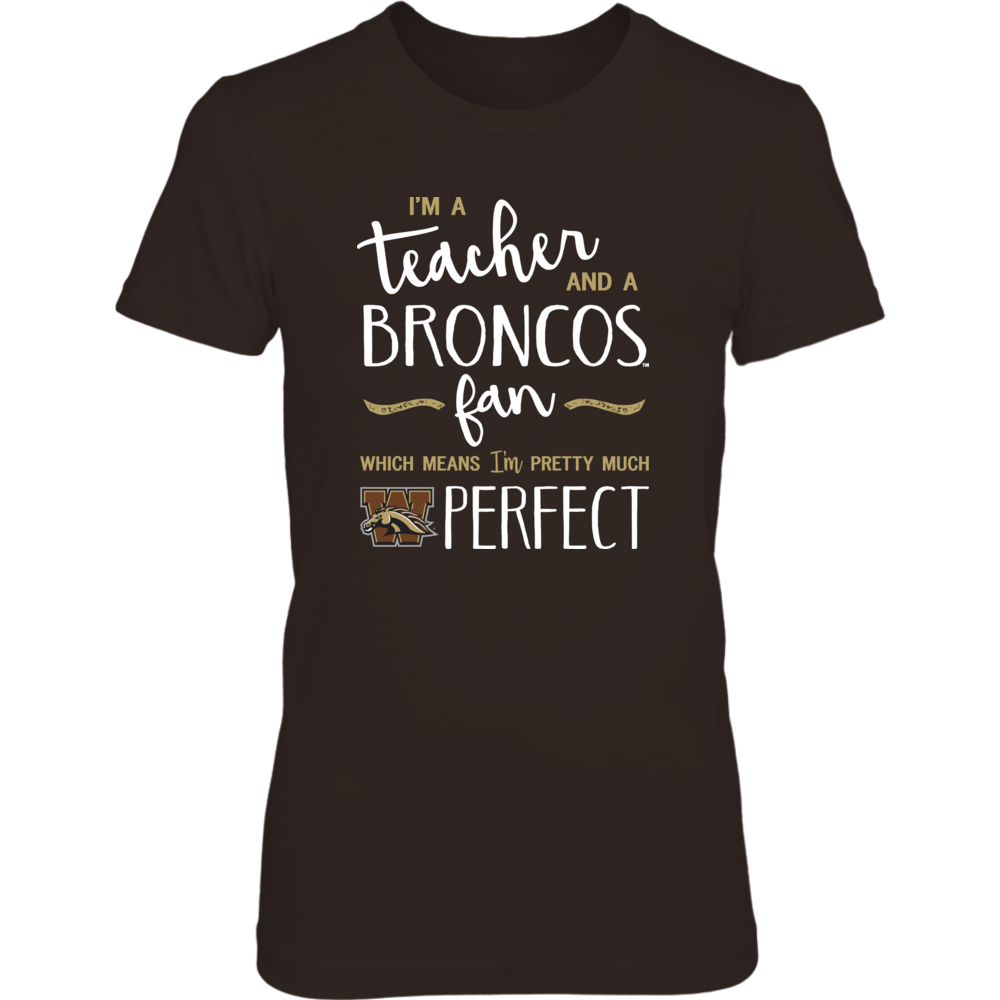 Perfect Teacher Western Michigan Broncos Fan T-Shirt | Tank | Hoodie Front picture
