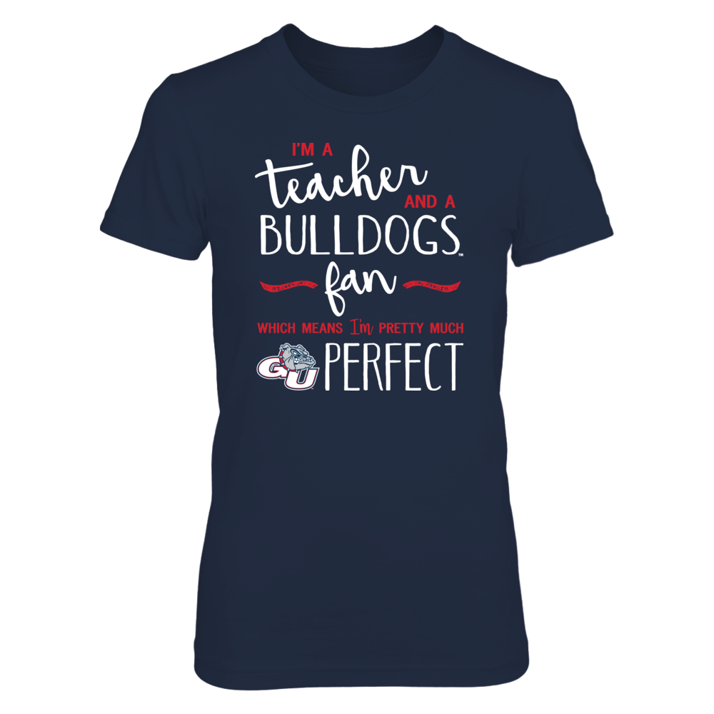 Perfect Teacher Gonzaga Bulldogs Fan T-Shirt | Tank | Hoodie Front picture