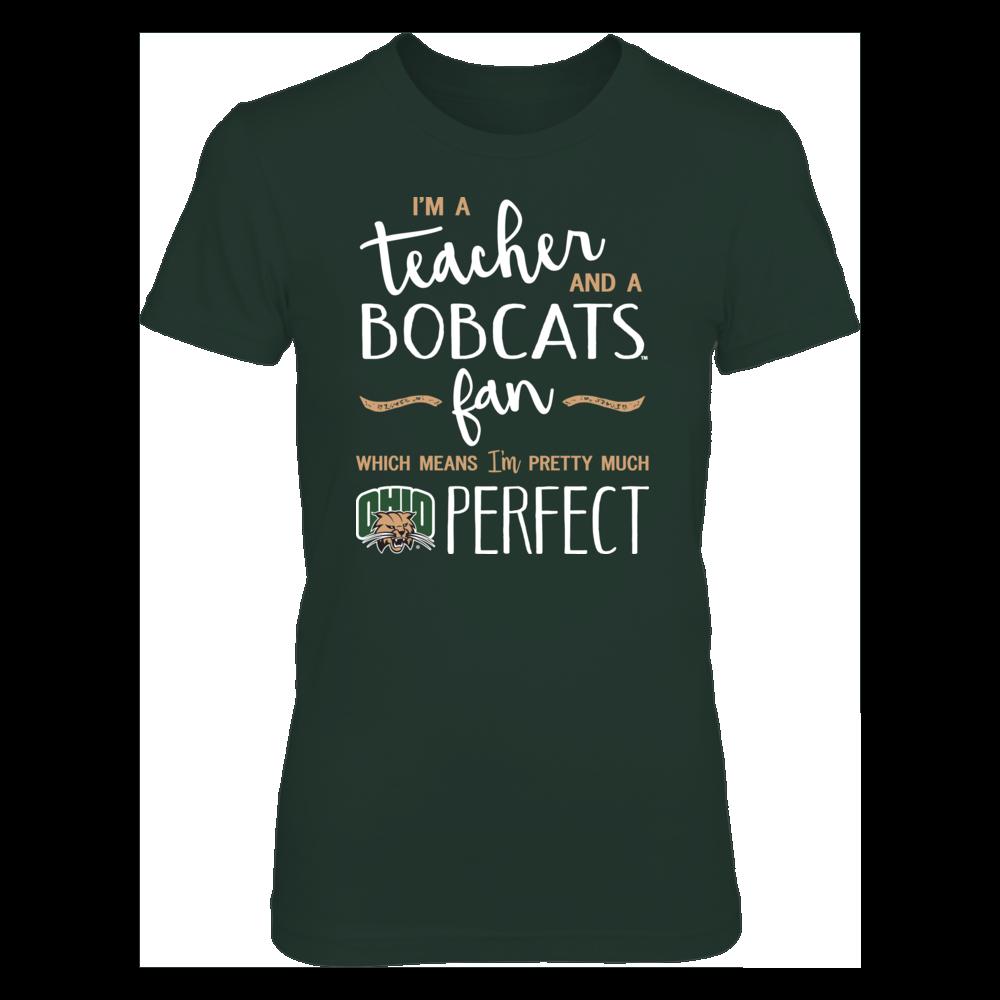 Perfect Teacher Ohio Bobcats Fan T-Shirt | Tank | Hoodie Front picture