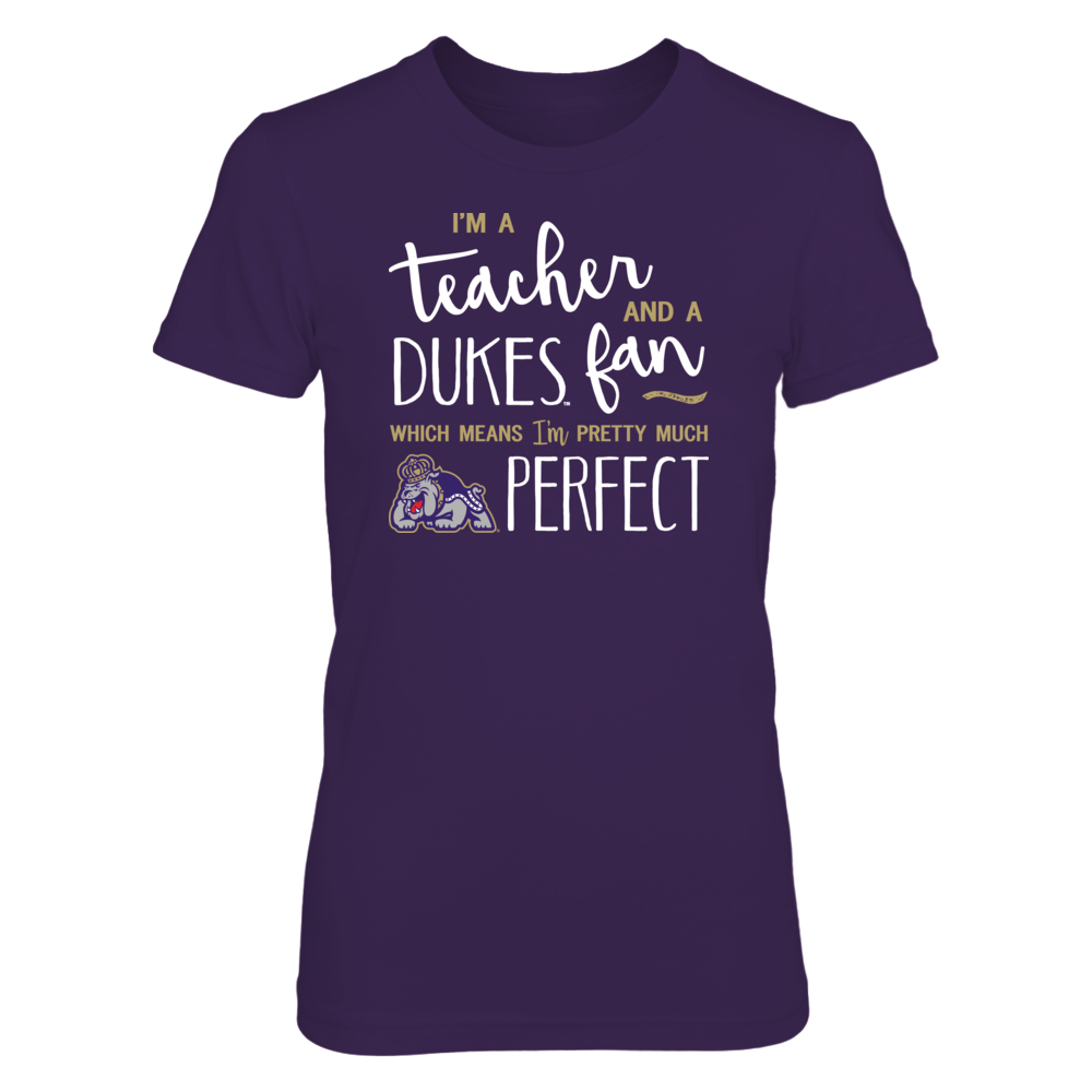 Perfect Teacher JMU Dukes Fan T-Shirt | Tank | Hoodie Front picture