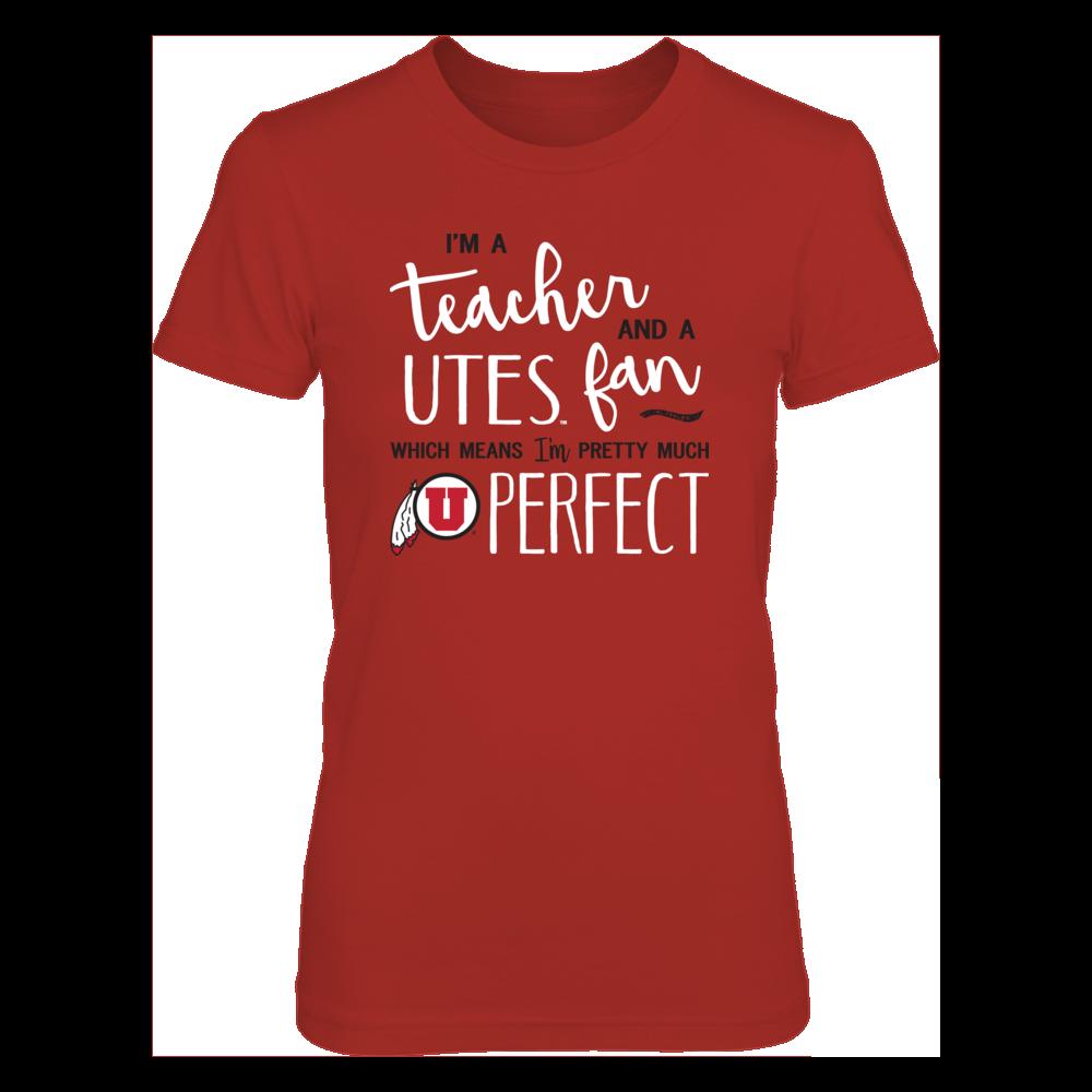Perfect Teacher Utah Utes Fan T-Shirt | Tank | Hoodie Front picture