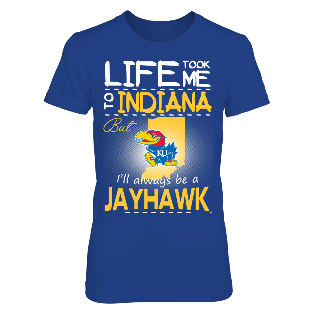 Kansas Jayhawks - Life Took Me To Indiana Front picture